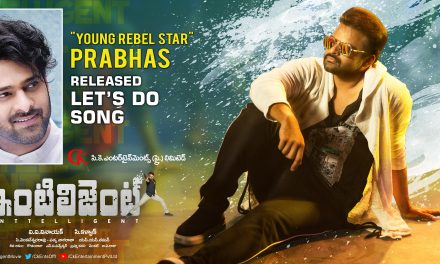"""""""I Wish 'Inttelligent' To Become Biggest Blockbuster"""" – Young Rebel Star Prabhas At First Song Launch"""